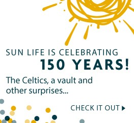 Sun Life is celebrating 150 years! The Celtics, a vault and other surprises...