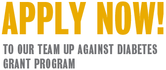Apply now! Team up against Diabetes Grant Program