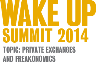 WAKE UP SUMMIT 2014 | Topic: Private Exchanges and Freakonomics