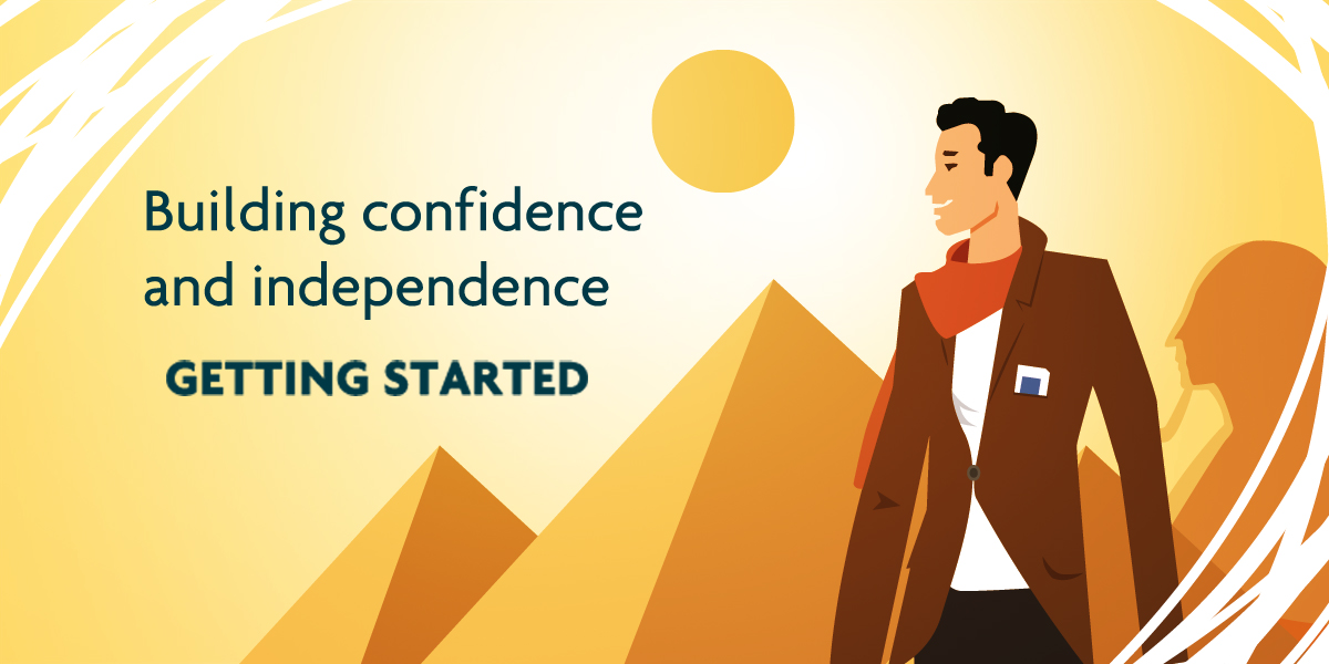 Getting Started is about building confidence and independence